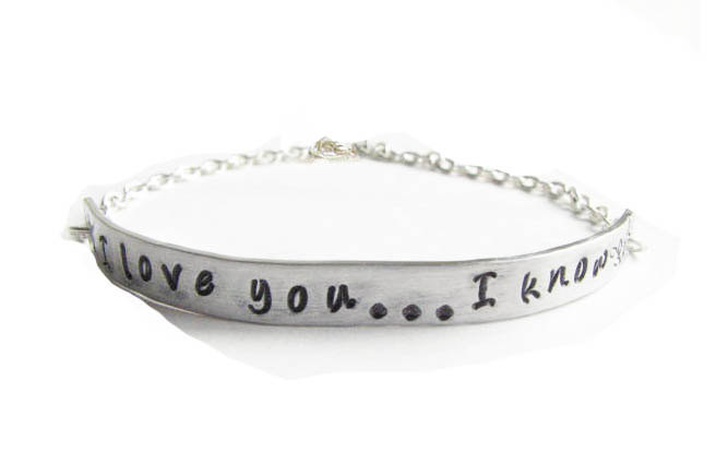 I Love You I Know Star Wars Quote Hand Stamped Bracelet Silver