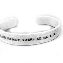Star Wars Do, Or Do Not. There Is No Try Hand Stamped cuff Hammered Bracelet